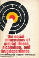 The Social Dimensions of Mental Illness, Alcoholism, and Drug Dependence